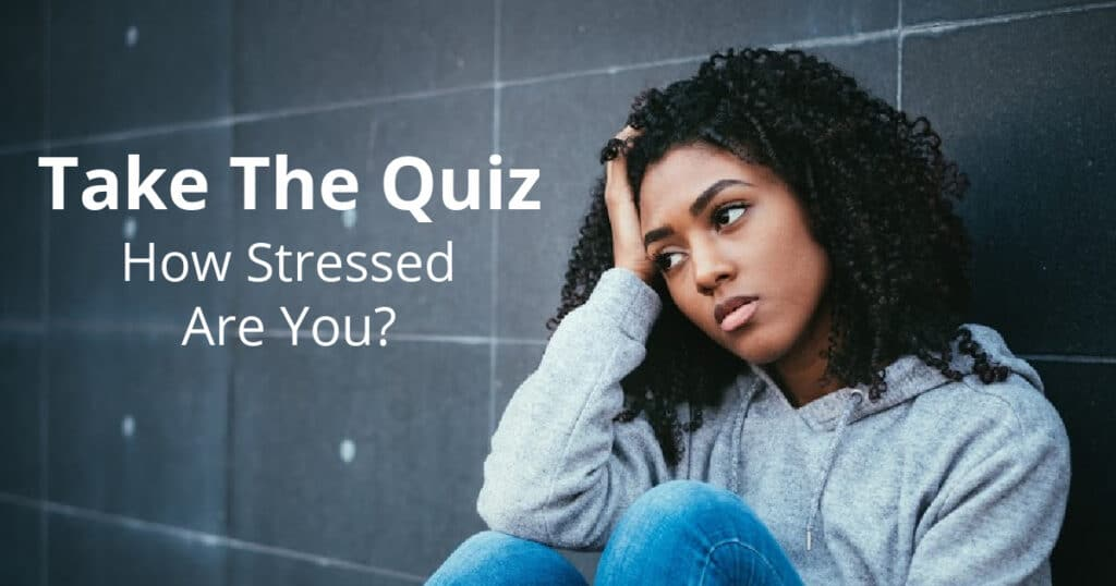 take the quiz to see how stressed you are